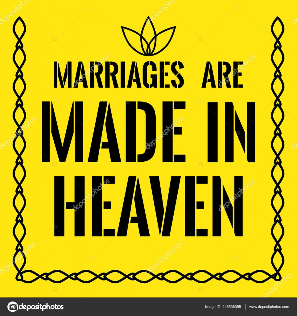 Motivational Quote Marriages Are Made In Heaven Stock Vector