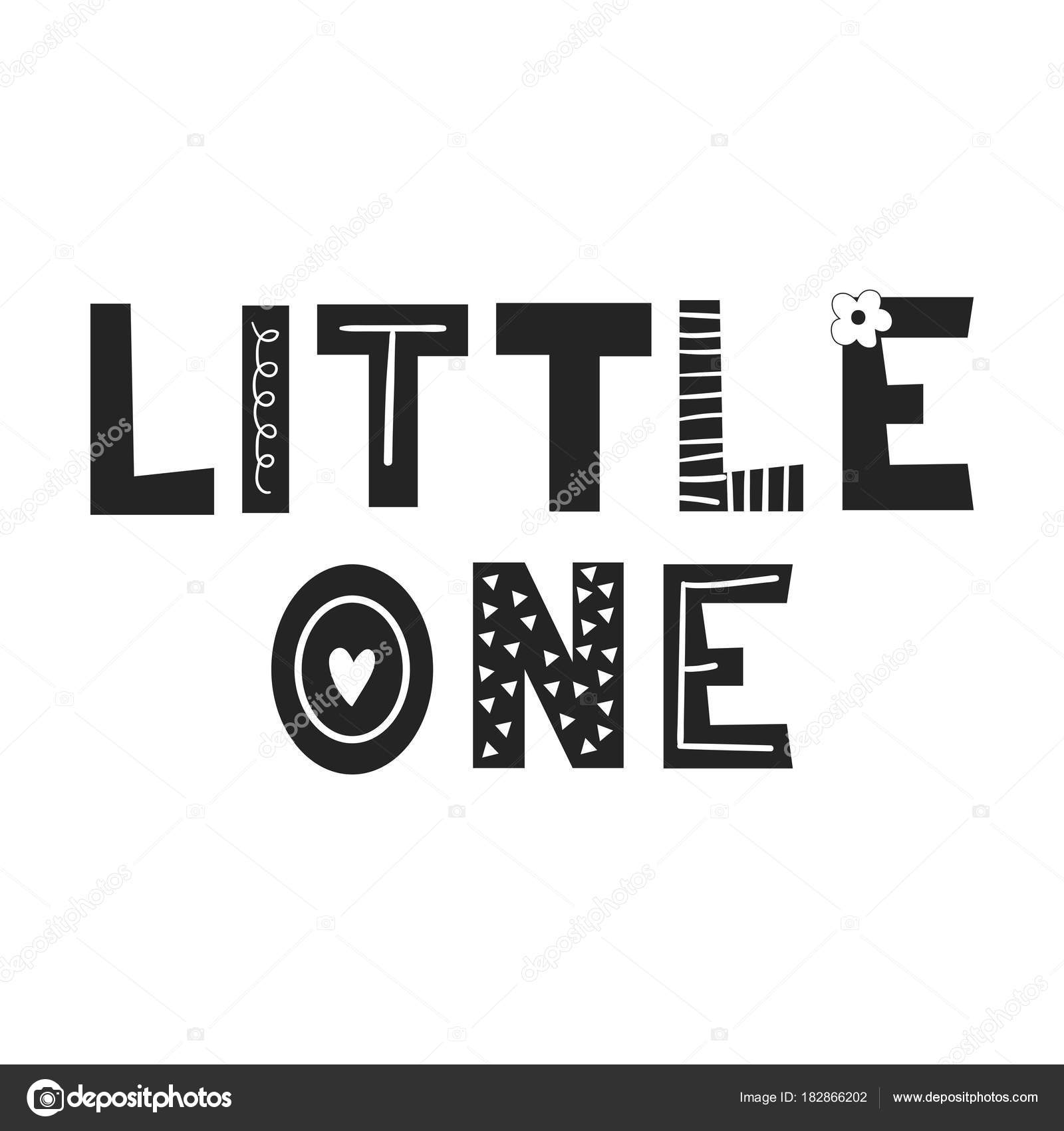 Little one unique hand drawn nursery poster with lettering in