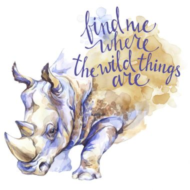 Watercolor rhinoceros with  inspiration phrase.