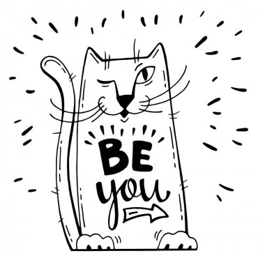 Vector illustration. Positive card with cartoon cat. Calligraphy words Be You. Have fun. Can be printed on T-shirts, bags, posters, invitations, cards, phone cases, pillows. stock vector