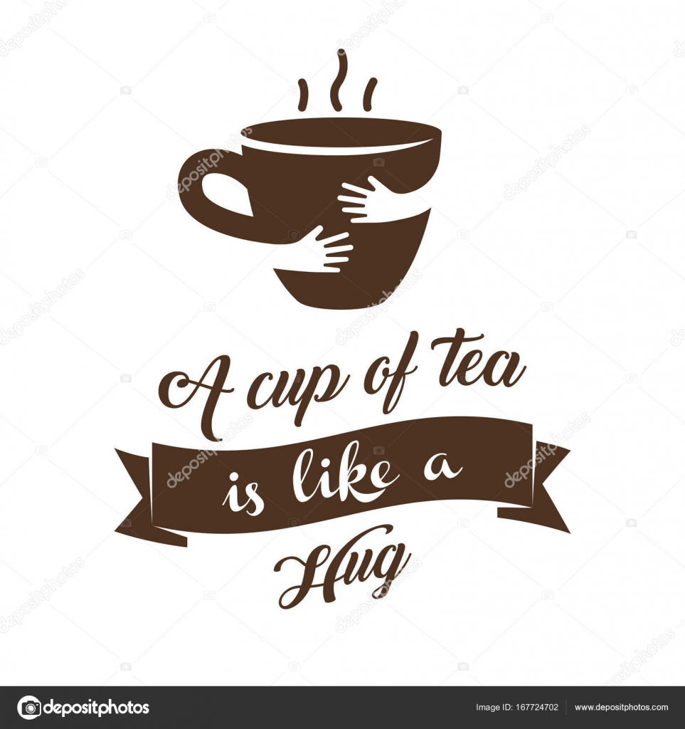 A Cup Of Tea Is Like A Hug Vector Illustration Quote With Hug Cup