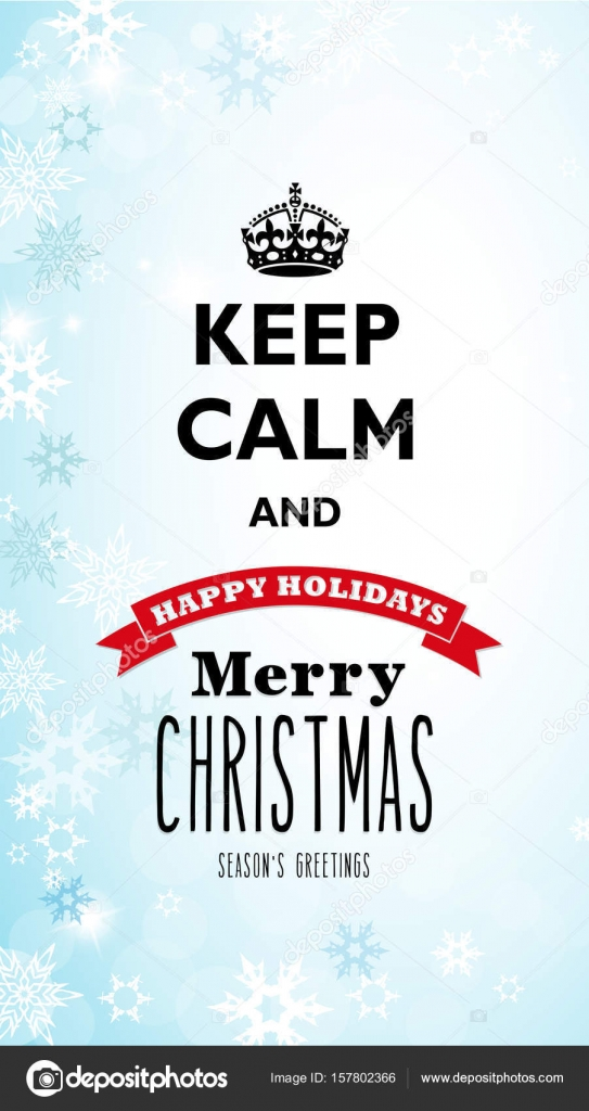 Traditional Keep Calm and Merry Christmas quotation with snowy b ...