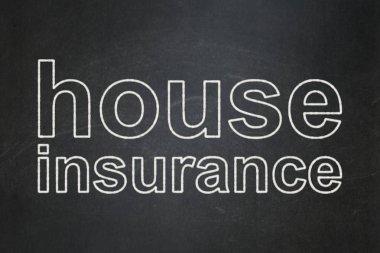 Insurance concept: House Insurance on chalkboard background