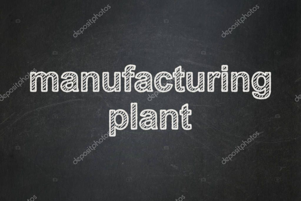 Industry concept: Manufacturing Plant on chalkboard background