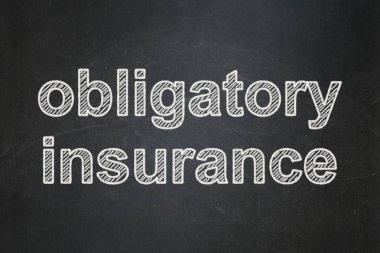 Insurance concept: Obligatory Insurance on chalkboard background