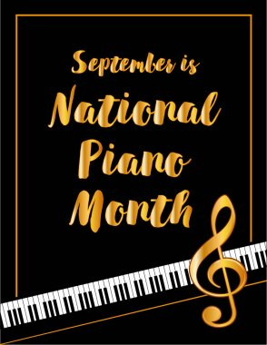 Piano Month Poster, September National USA Holiday, Keyboard, Gold Treble Clef, Black Background