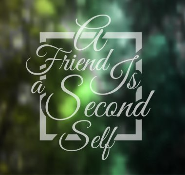 A friend is a second self text