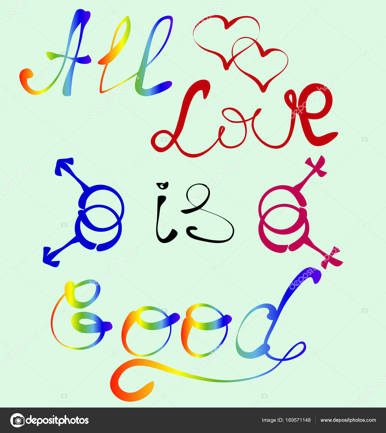 All Love Is Good The Inscription In A Rainbow Font And The Symbols
