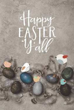 top view of painted easter eggs with feathers on concrete surface with birds and Happy Easter you all lettering