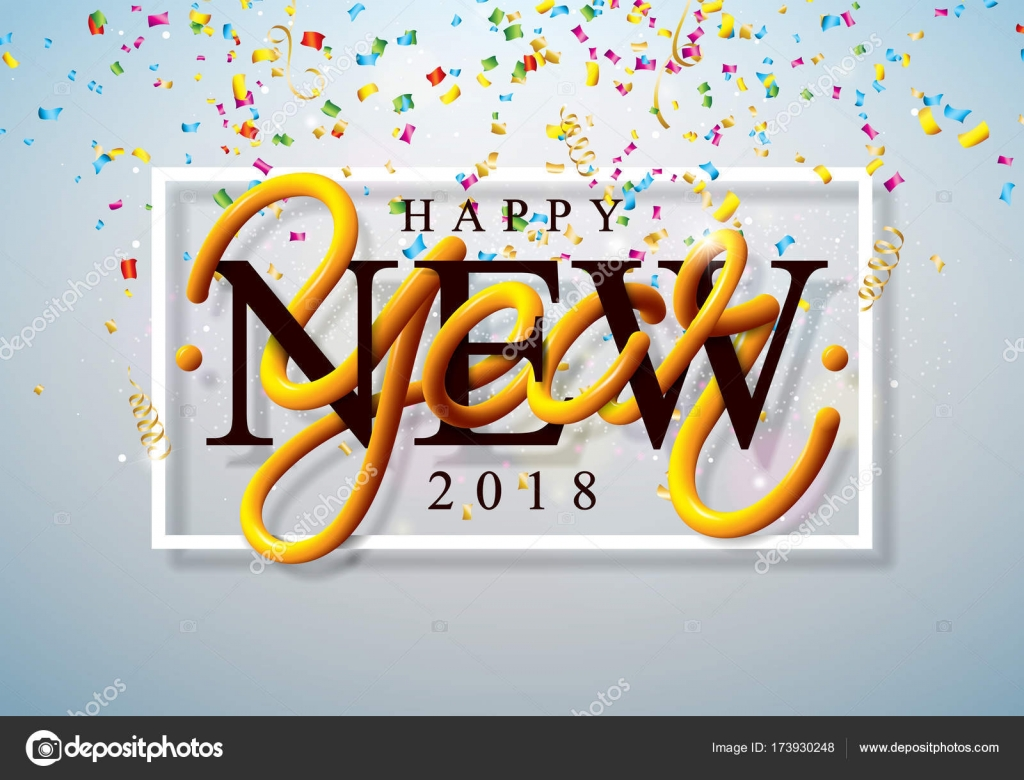 happy new year 2018 illustration with colorful confetti and 3d lettering on shiny light background