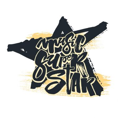 Music super star.Hand drawn lettering phrase on star texture bac