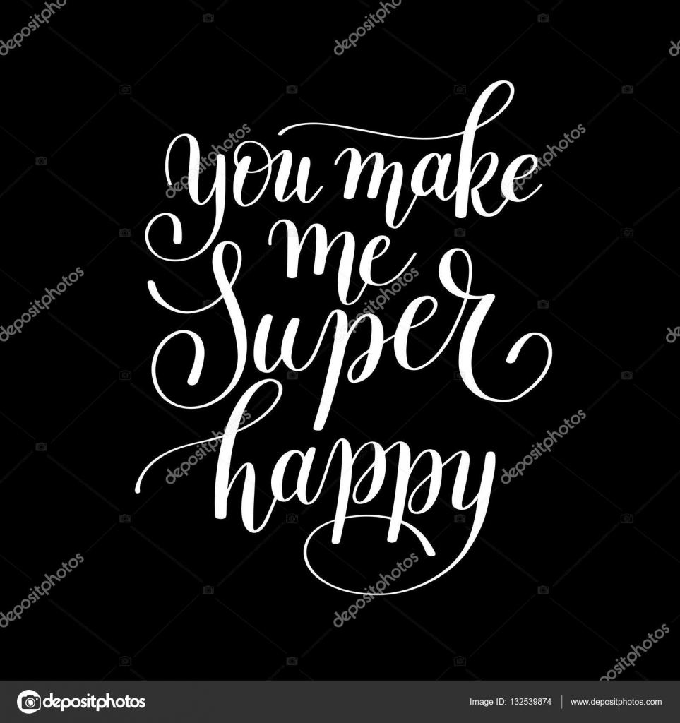 T Stock Quote You Make Me Super Happy Handwritten Lettering Quote About Love T