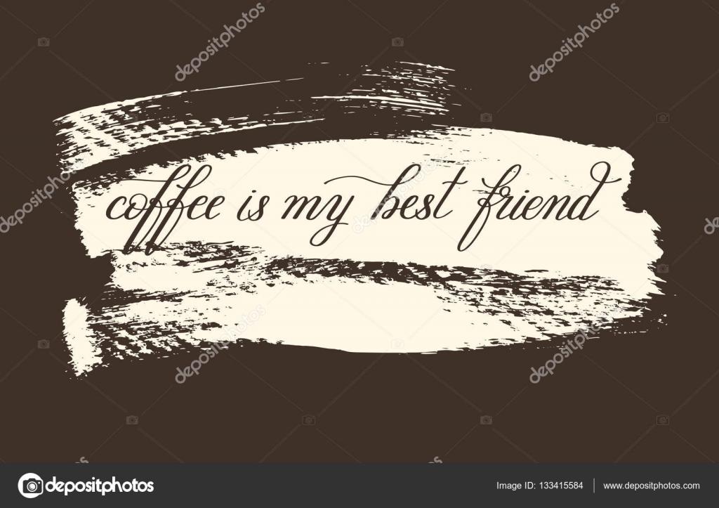 Le Café Est Ma Meilleure Amie Manuscrite Lettrage Citation