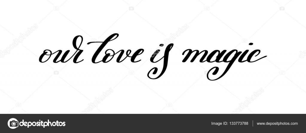 Nasza Miłość Jest Magia Odręczny Napis Cytat O Miłości Do Vale