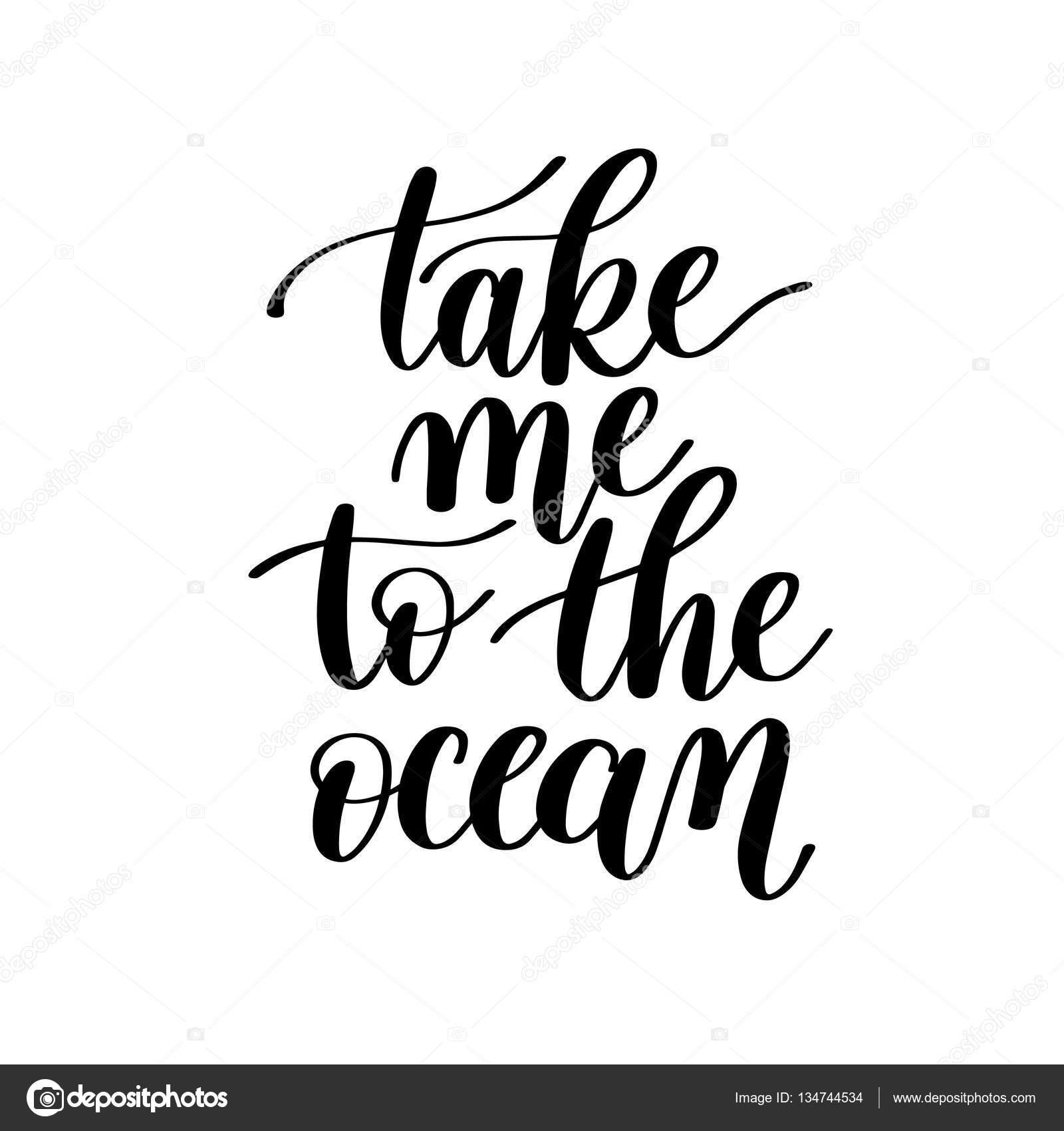 Leve Me Para A Oceano Vector Texto Frase Imagem Vetor De Stock