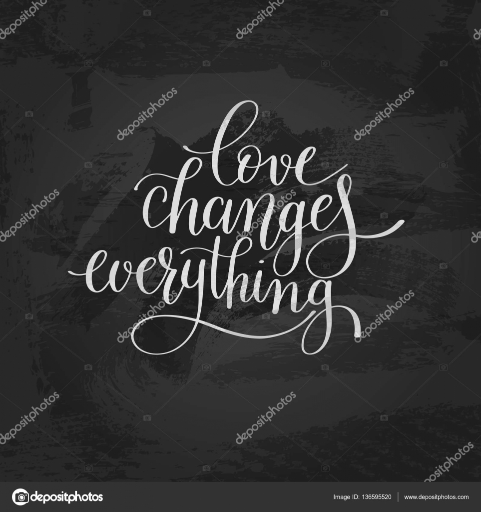 T Stock Quote Love Changes Everything Handwritten Lettering Quote About Love T