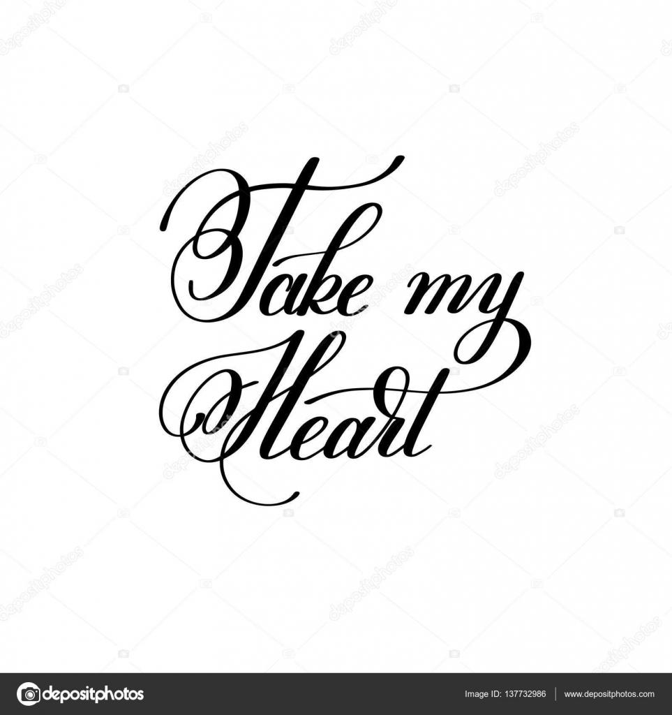 Weź Moje Serce Odręczny Napis Cytat O Miłości Do Valentin Grafika