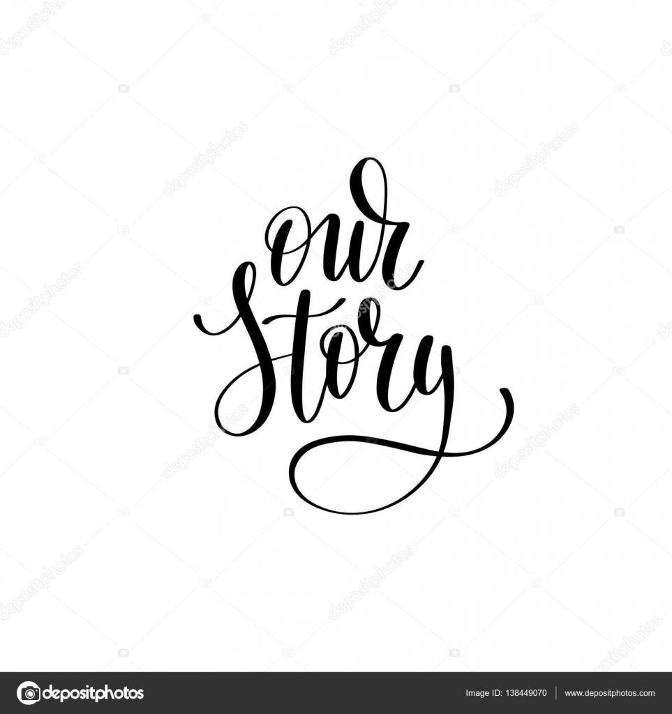 f2e2809af57 Nossa história preto e branco escritos à mão lettering frase sobre lo —  Vetores de Stock
