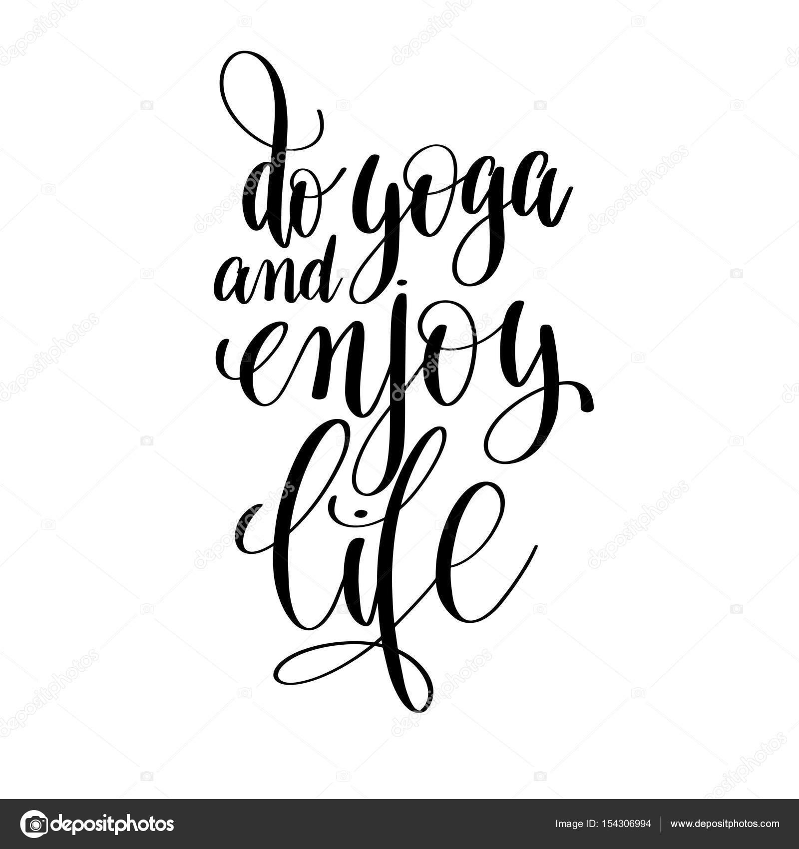 Faço Yoga E Desfrutar De Mão Vida Preto E Branco Letras Inscriptio
