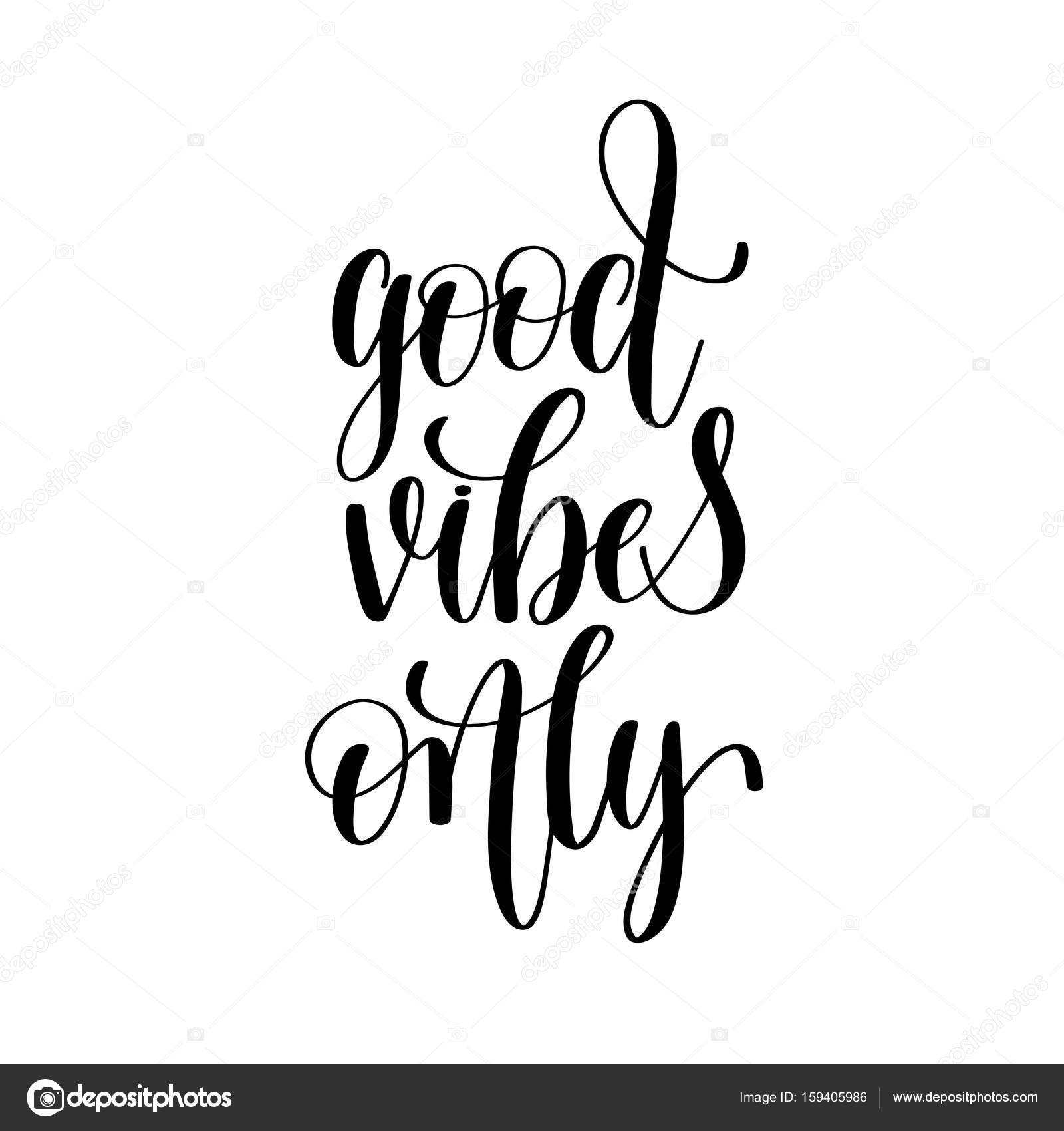 Good vibes only black and white positive quote stock for Black and white only