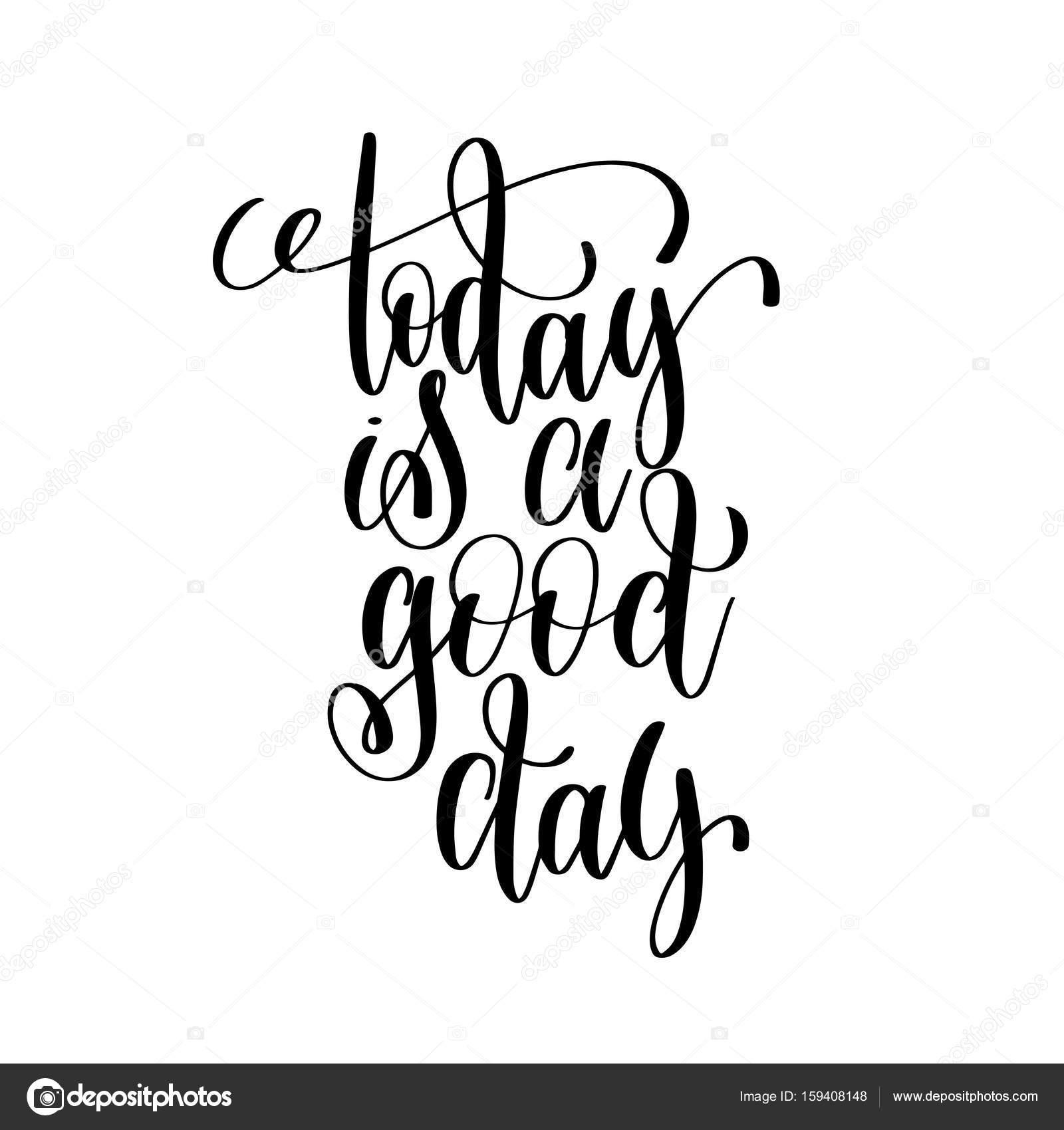 Hoje é Uma Tinta De Preto E Branco Bom Dia Rotulação Citação