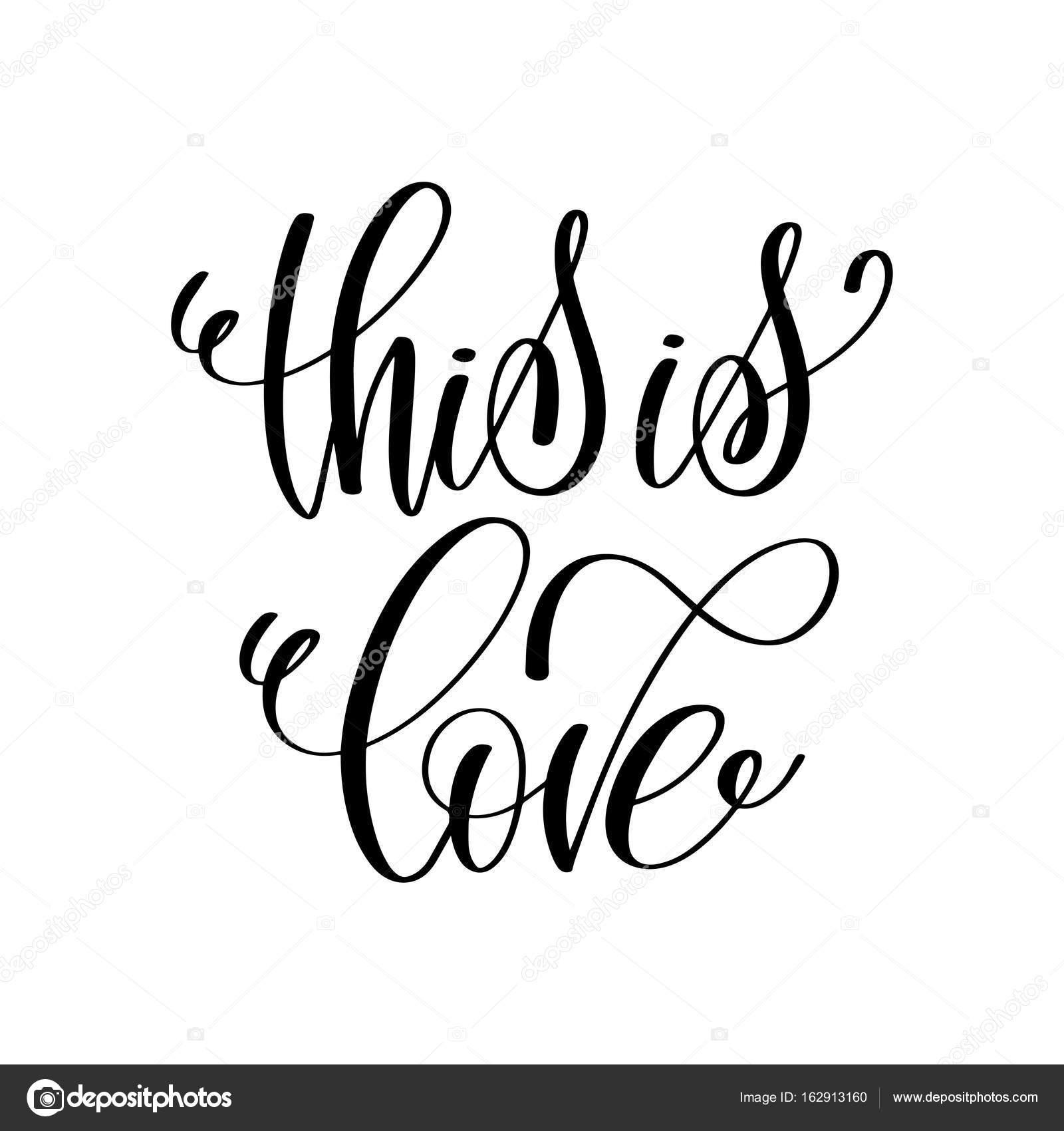 Isto é Amor Preto E Branco Mão Tinta Letras Frase Celebrati