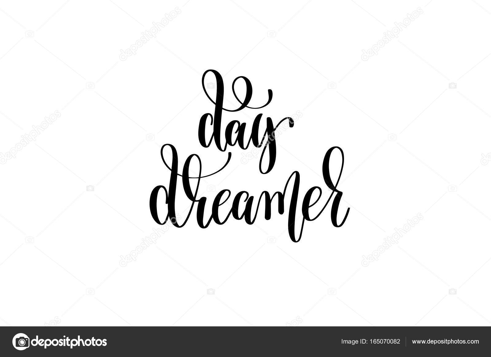 Day Dreamer Black And White Hand Lettering Inscription Positiv