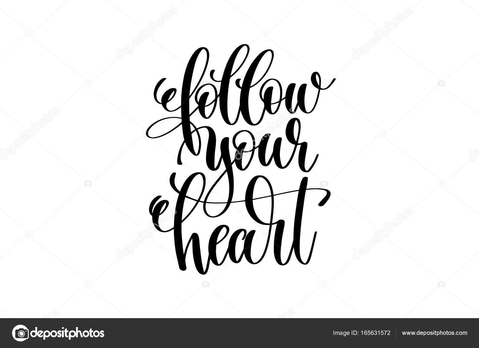 Siga Seu Coração Inscrição Escrito Letras De Mão Vetor De Stock