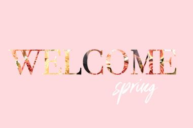 WELCOME SPRING sign cut out of floral bouquet photo on pink stock vector