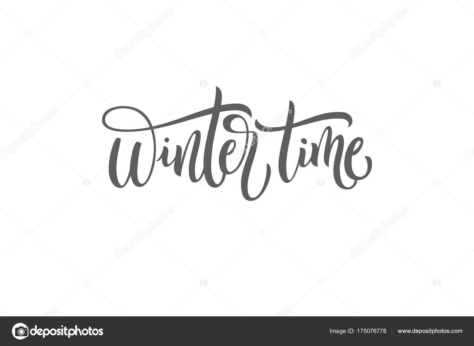 Winter time black and white handwritten lettering inscription