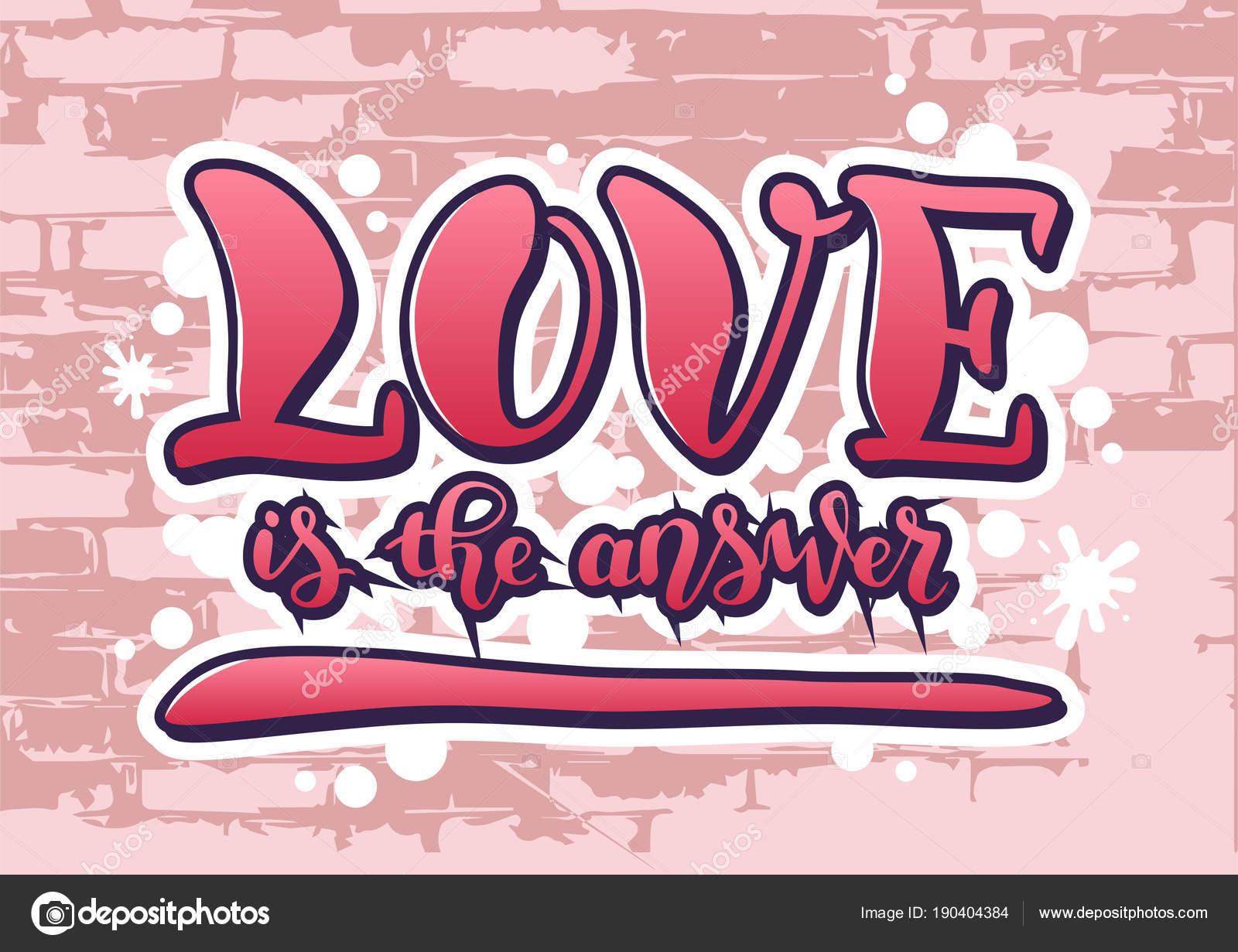Letra de amor es la respuesta de rosa estilizada como graffiti con contornos blancos y negros sobre fondo rosa claro con textura como la pared de ladrillos