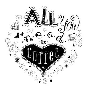 All You Need is Coffee - hand drawn lettering quote