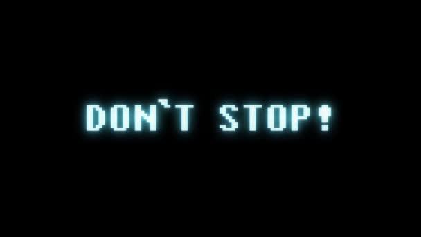 retro videojáték Dont Stop word szöveg számítógép tv fénylik zavaró zaj képernyő animáció varrat nélküli hurok új minőségű univerzális évjárat-motion dinamikus animációs háttér színes örömteli videóinak m