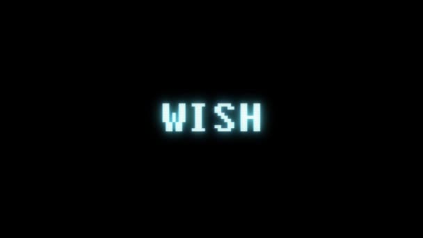 retro videogame WISH word text computer tv glitch interference noise screen animation seamless loop New quality universal vintage motion dynamic animated background colorful joyful video m