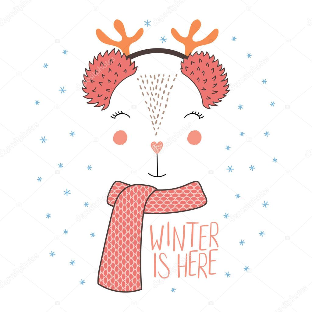 Hand Drawn Vector Illustration Of A Cute Funny Deer Face In Fluffy Earmuffs Muffler Text Winter Is Here Isolated Objects On White Background With Snowflakes Design Concept Kids Winter Christmas Premium