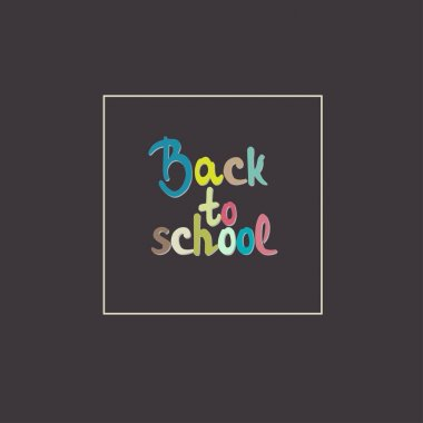 Colorful text back to school- hand drawn lettering
