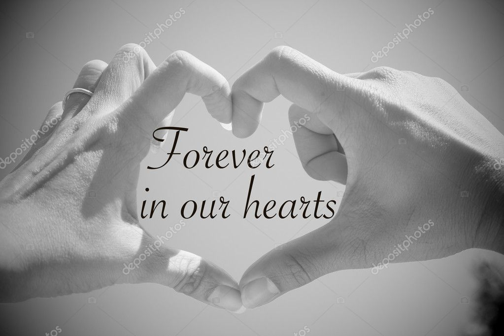Forever In Our Hearts Quote With Beautiful Love Shape Hands Hea