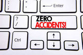 Hand writing text caption inspiration showing Zero Accidents. Business concept for Safety At Work Hazard written on white keyboard key with copy space. Top view.