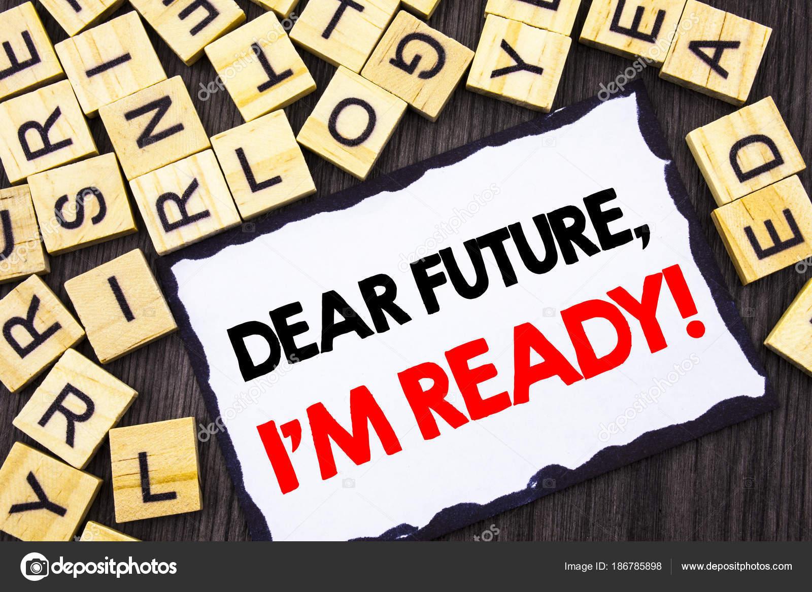 Palavra Escrita Texto Caro Futuro Eu Am Ready Conceito