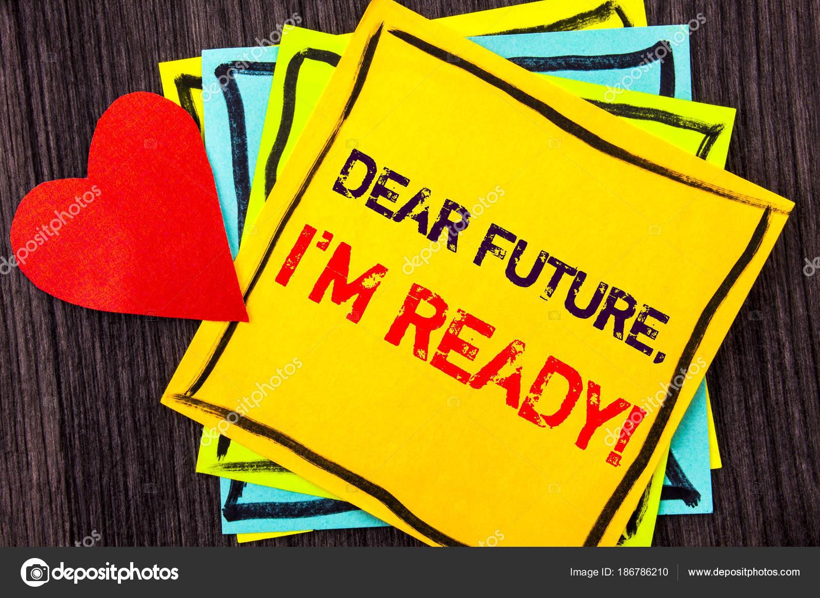 Exibição De Texto Escrito Caro Futuro Eu Am Ready Conceito