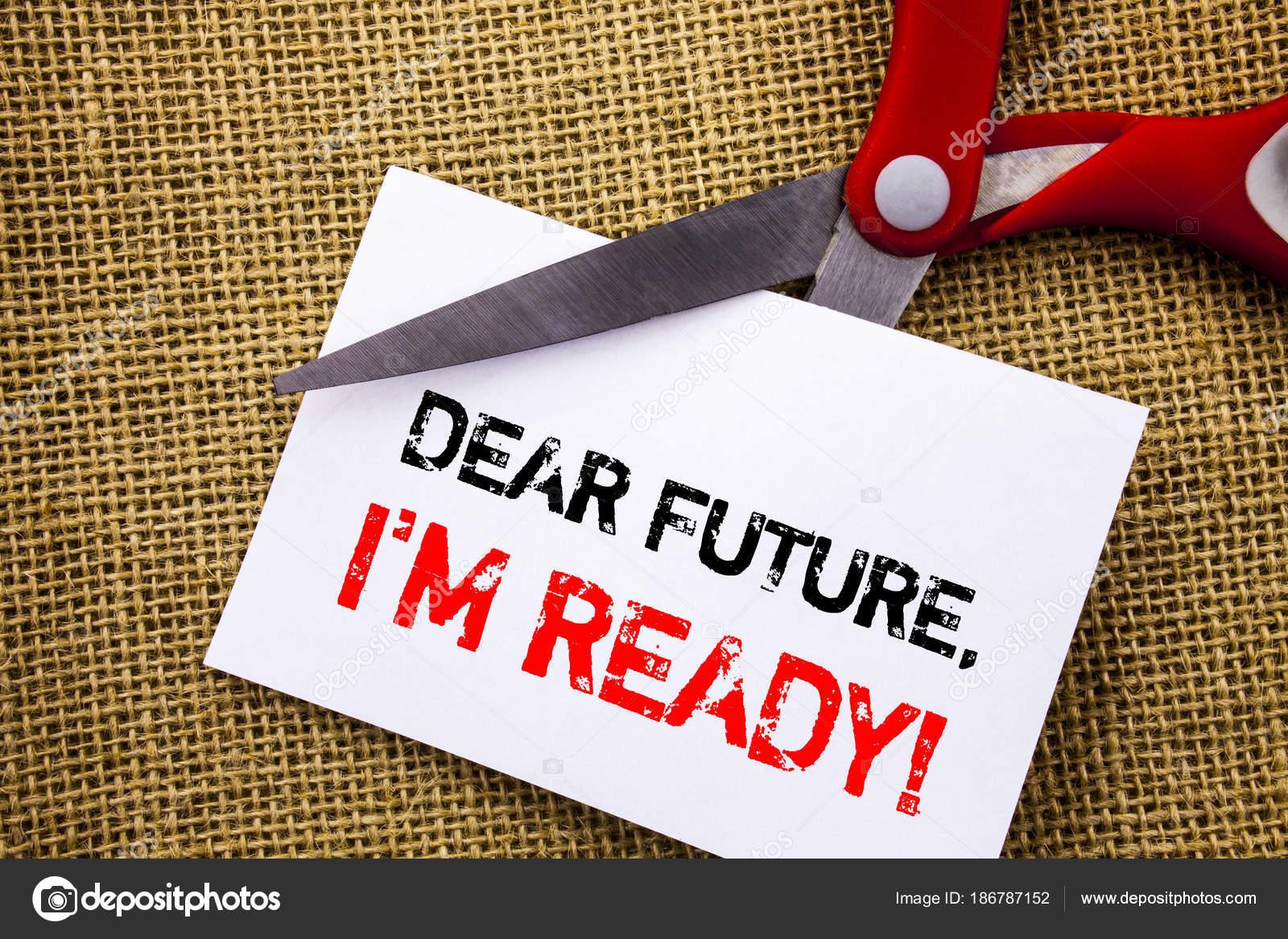 Exibição De Texto Manuscrito Caro Futuro Eu Am Ready Foto