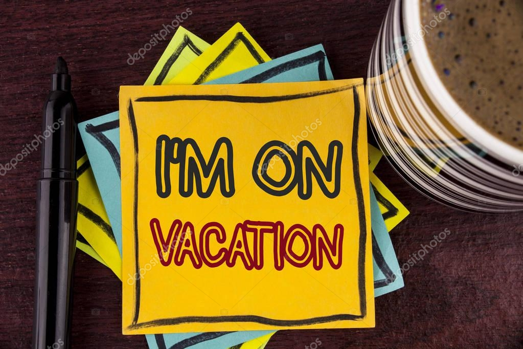 Writing note showing  I Am im On Vacation. Business photo showcasing Break from stressful work pressure travel worldwide written on Sticky Note paper on Wooden background Coffee Cup and Marker