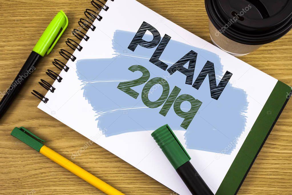 Writing note showing Plan 2019. Business photo showcasing ...
