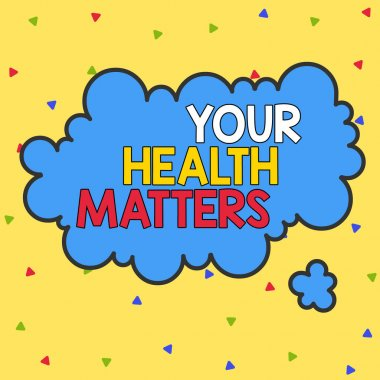 Word writing text Your Health Matters. Business concept for good health is most important among other things Asymmetrical uneven shaped format pattern object outline multicolour design.