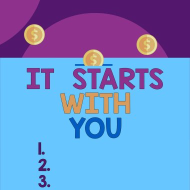 Handwriting text It Starts With You. Concept meaning Motivation for starting doing something Have discipline Front view close up three penny coins icon one entering collecting box slot.