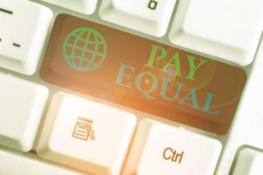 Writing note showing Pay Equal. Business photo showcasing Principle of nondiscrimination in compensation for work.