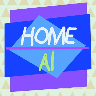 Conceptual hand writing showing Home Ai. Business photo text home solution that enables automating the bulk of electronic Asymmetrical format pattern object outline multicolor design.