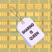 Textový nápis Sdílení je královna. Konceptuální fotografie dává ostatním informace nebo patří je vysoká kvalita Etiketa obdélník prázdný odznak připojený řetězec barevné pozadí tag malý.