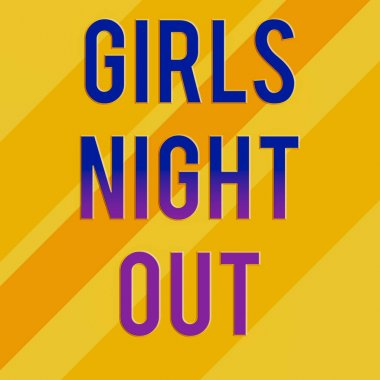 Text sign showing Girls Night Out. Conceptual photo Freedoms and free mentality to the girls in modern era Square rectangle paper sheet loaded with full creation of pattern theme.