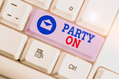 Word writing text Party On. Business concept for Keep or continue having a great time even after something happens.